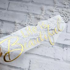 """Надпись из термотрансфера """"Life is beautiful"""""""